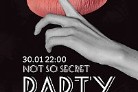 NOT SO SECRET PARTY #1
