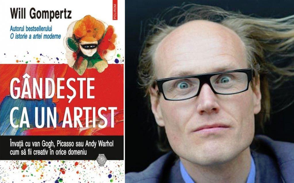 Descoperă-ţi creativitatea cu Will Gompertz: Gîndeşte ca un artist!