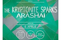 Fratele Rock: The Kryptonite Sparks // Arashai
