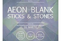 Fratele Rock: Aeon Blank // Sticks and Stones