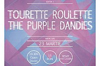Fratele Rock: Tourette Roulette // The Purple Dandies