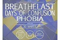Fratele Rock: Breathelast. // Days of Confusion // Phobia
