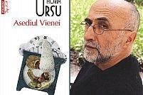 Romanul Asediul Vienei, de Horia Ursu, tradus în franceză şi maghiară