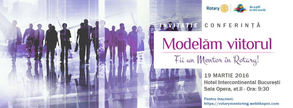 """Conferința """"Modelăm viitorul. Fii un Mentor în Rotary!"""""""