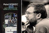 Dialog cu Matei Visniec despre ultimul sau roman, Iubirile de tip pantof, iubirile de tip umbrela...
