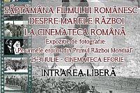 Saptamana filmului romanesc despre Marele Razboi la Cinemateca Romana
