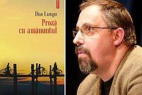 Proza cu amanuntul, de Dan Lungu, va aparea in Macedonia