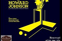 "Comedia ""Crima la Howard Johnson"""