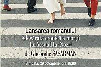 Gheorghe Săsărman despre Adevărata cronică a morţii lui Yeşua Ha-Nozri