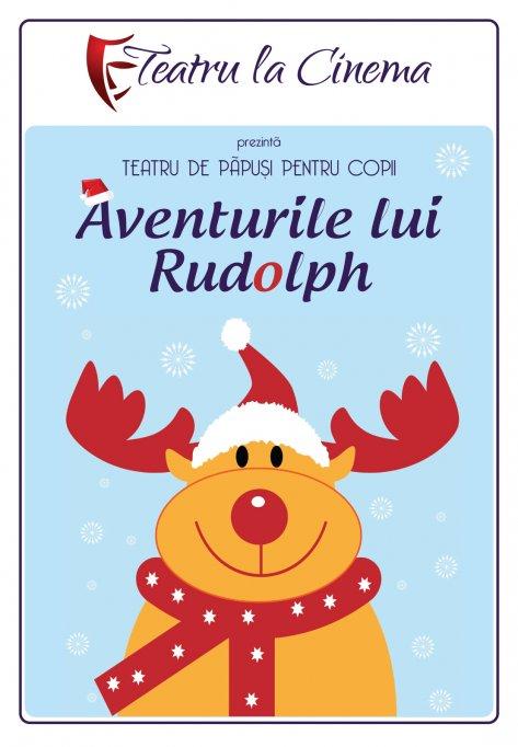 Aventurile lui Rudolf– la Teatru la Cinema din Mega Mall