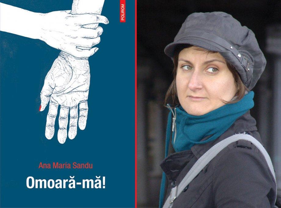Romanul Omoară-mă, de Ana Maria Sandu, tradus în limba maghiară