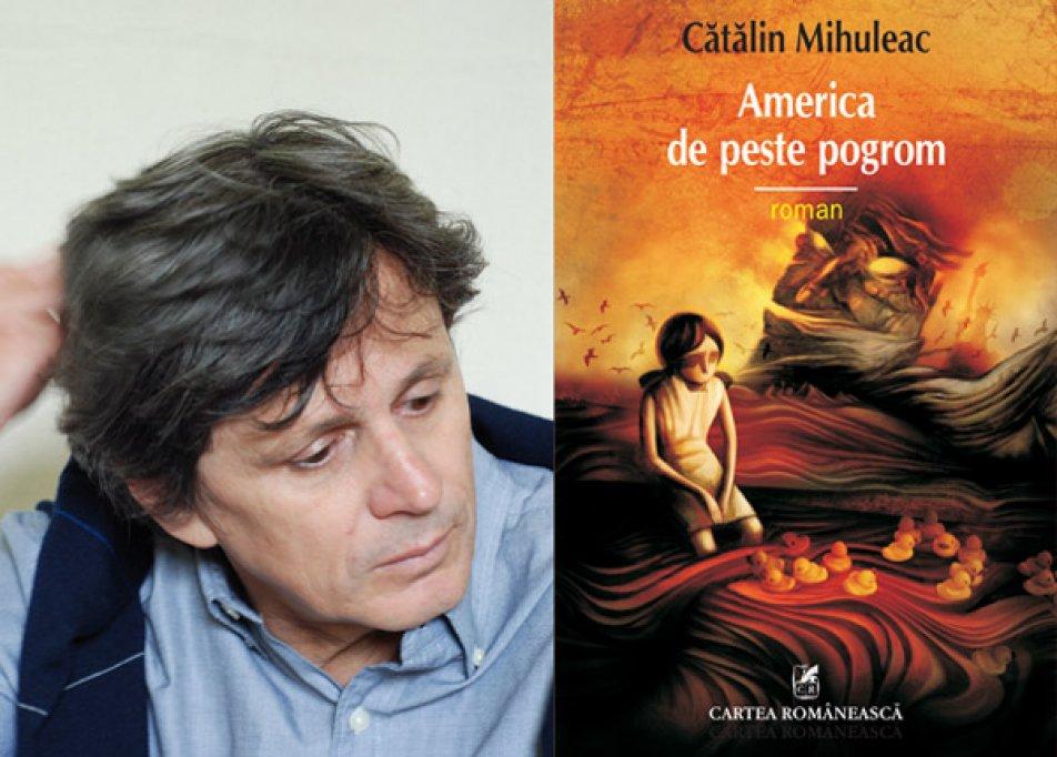 Romanul America de peste pogrom, de Catalin Mihuleac, va fi tradus in limba franceza
