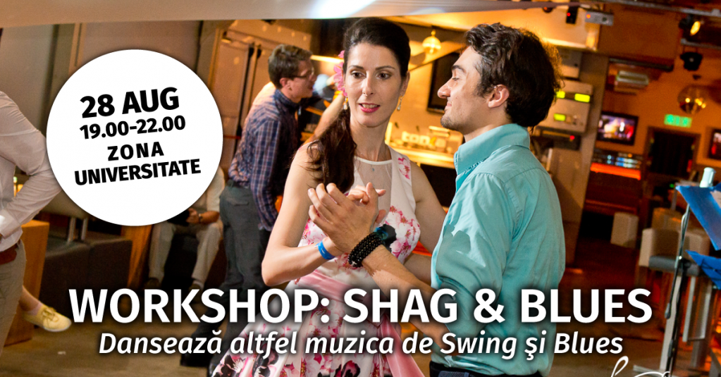 Workshop: SHAG & BLUES. Dansează altfel muzica de Swing & Blues