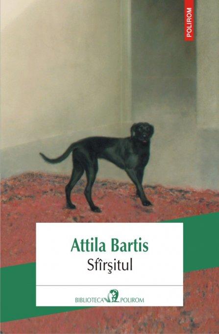 Nou în Biblioteca Polirom: Sfârşitul, de Atilla Bartis