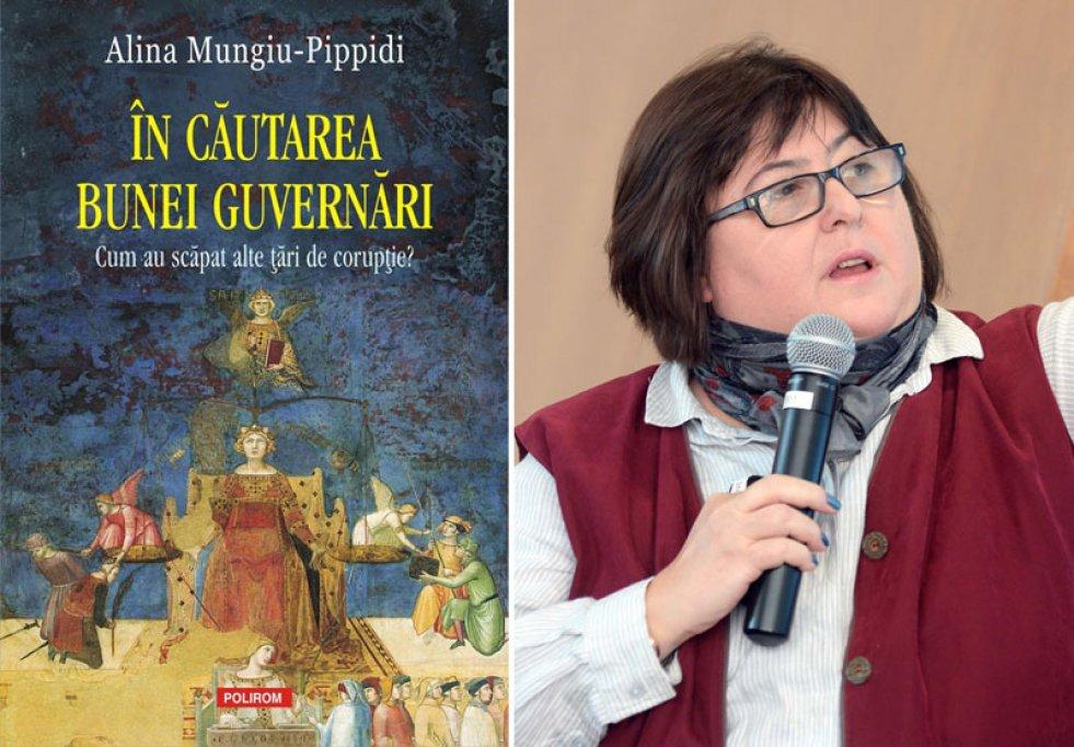 Un nou volum semnat de Alina Mungiu-Pippidi la Polirom: In cautarea bunei guvernari. Cum au scapat alte tari de coruptie?