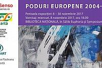 Expoziţia Internaţională a Femeilor Creatoare PODURI EUROPENE 2004 - 2017