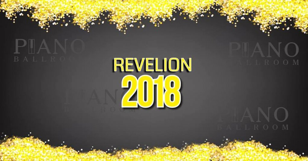 Revelion 2018 la Piano Ballroom