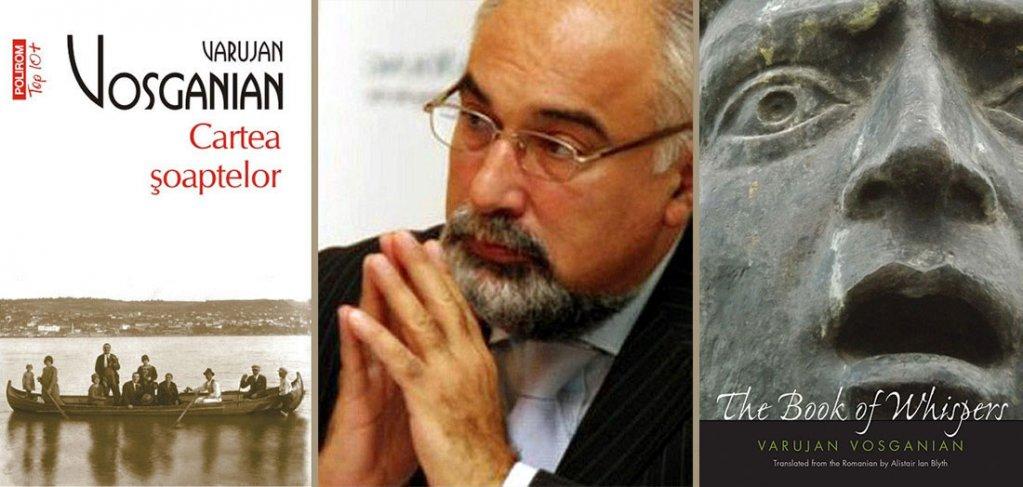 Cartea şoaptelor, de Varujan Vosganian, nominalizată la Premiile PEN America, ediţia 2018