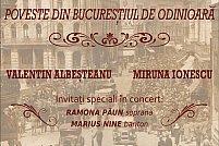 AFIS Concert POVESTE DIN   BUCURESTIUL DE ODINIOARA