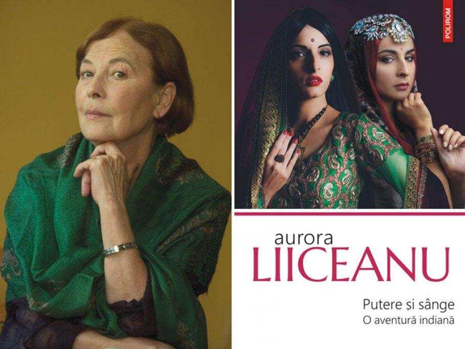 Seria de autor Aurora Liiceanu: Putere şi sînge. O aventură indiană