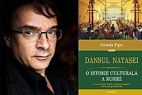 Dansul Nataşei. O istorie culturală a Rusiei, de Orlando Figes, la Polirom