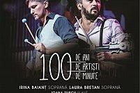 """Concert aniversar """"100 de ani, 100 de artiști, 100 de minute """""""
