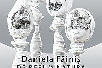 Expozitie De Rerum Natura- Daniela Fainis