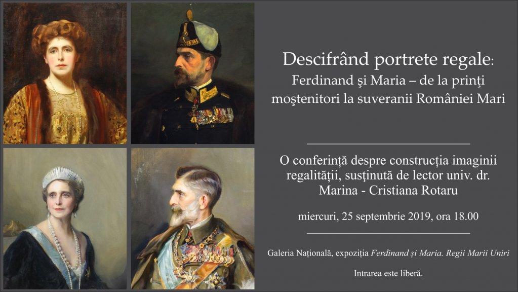 """""""Descifrând portrete regale: Ferdinand şi Maria – de la prinţi moştenitori la suveranii României Mari"""""""