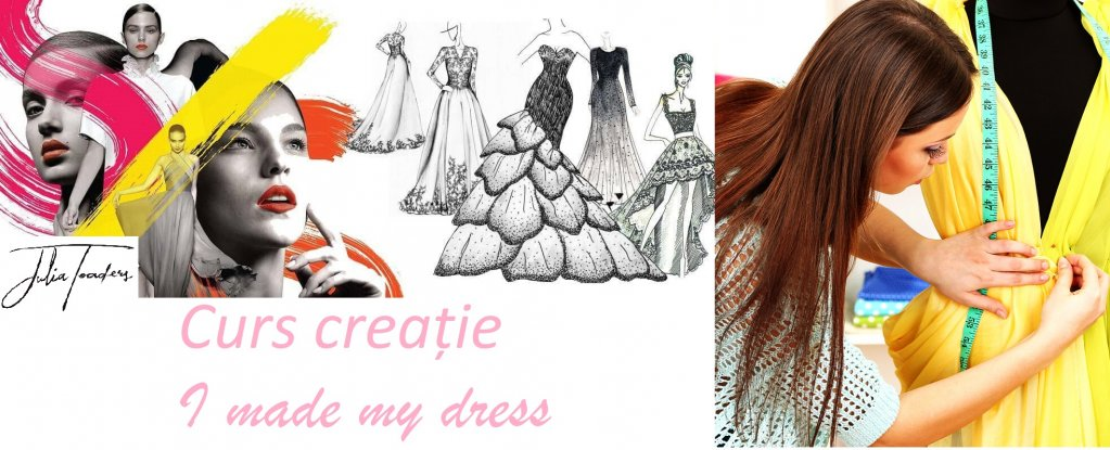 Curs creatie I made my dress