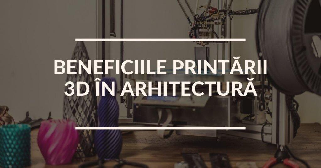 Beneficiile printării 3d în arhitectură