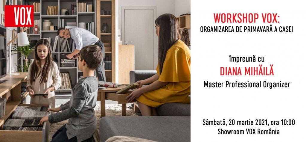 Workshop VOX România & Diana Mihăilă: Organizarea de primăvară a casei
