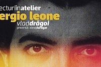 Lecturi în Atelier: Vlad Drăgoi | Sergio Leone