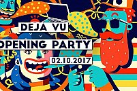 Deja Vu - Opening Party